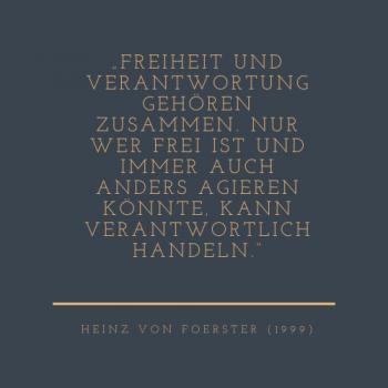 von Foerster Zitat Freiheit